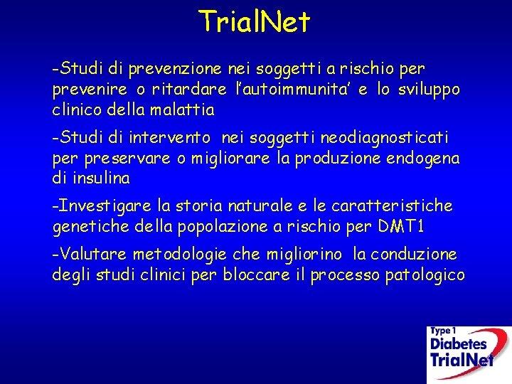 Trial. Net -Studi di prevenzione nei soggetti a rischio per prevenire o ritardare l'autoimmunita'