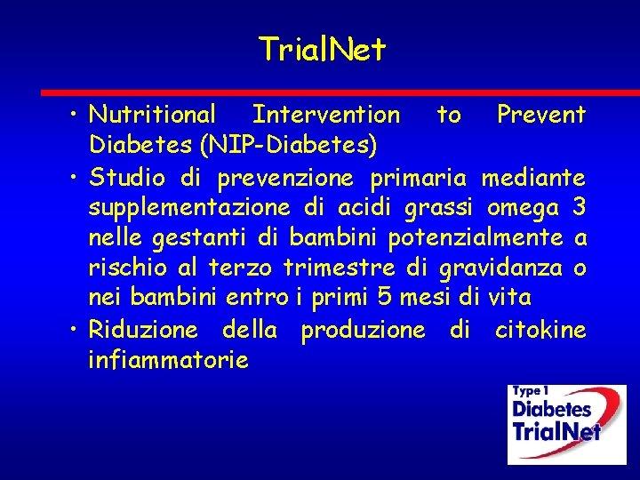 Trial. Net • Nutritional Intervention to Prevent Diabetes (NIP-Diabetes) • Studio di prevenzione primaria