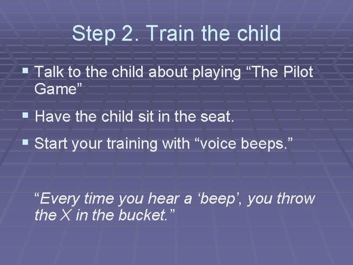 """Step 2. Train the child § Talk to the child about playing """"The Pilot"""