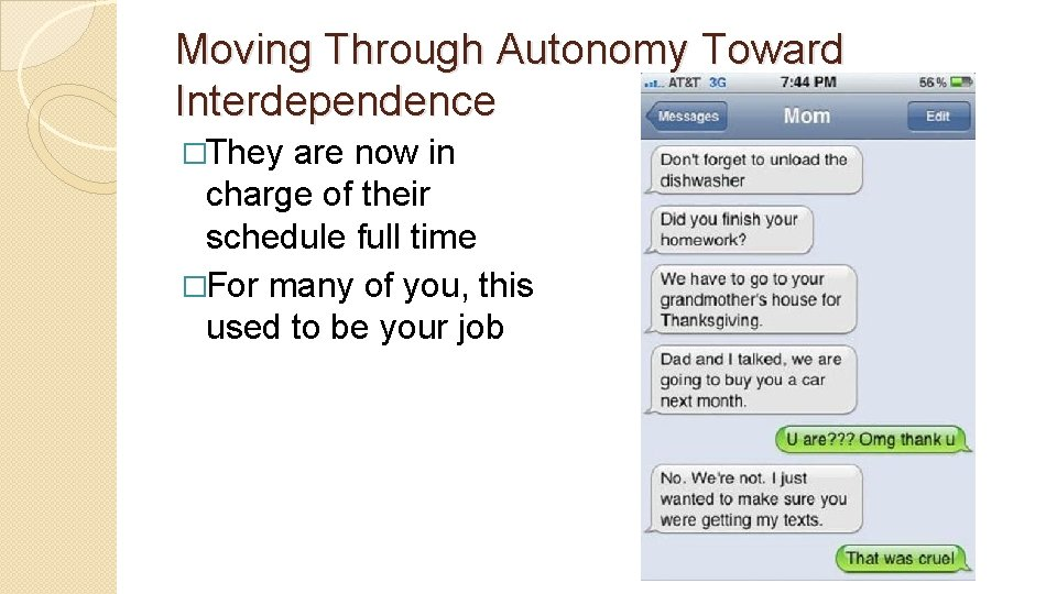 Moving Through Autonomy Toward Interdependence �They are now in charge of their schedule full