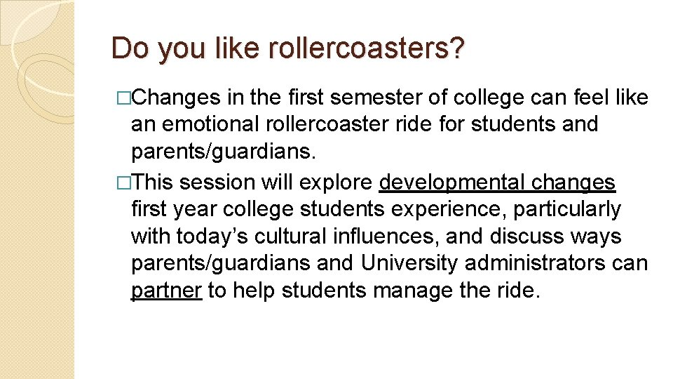 Do you like rollercoasters? �Changes in the first semester of college can feel like