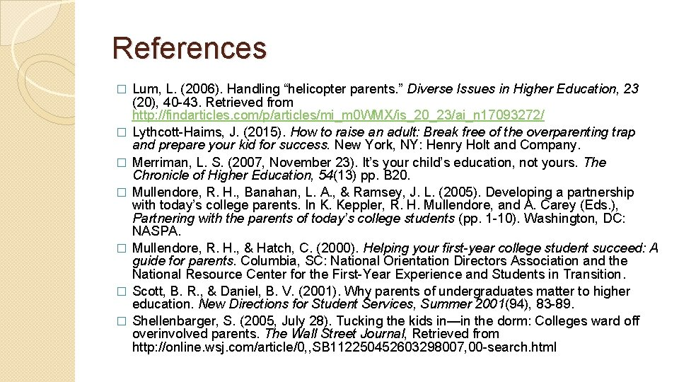 """References � � � � Lum, L. (2006). Handling """"helicopter parents. """" Diverse Issues"""