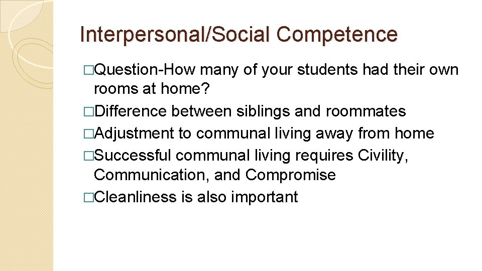 Interpersonal/Social Competence �Question-How many of your students had their own rooms at home? �Difference