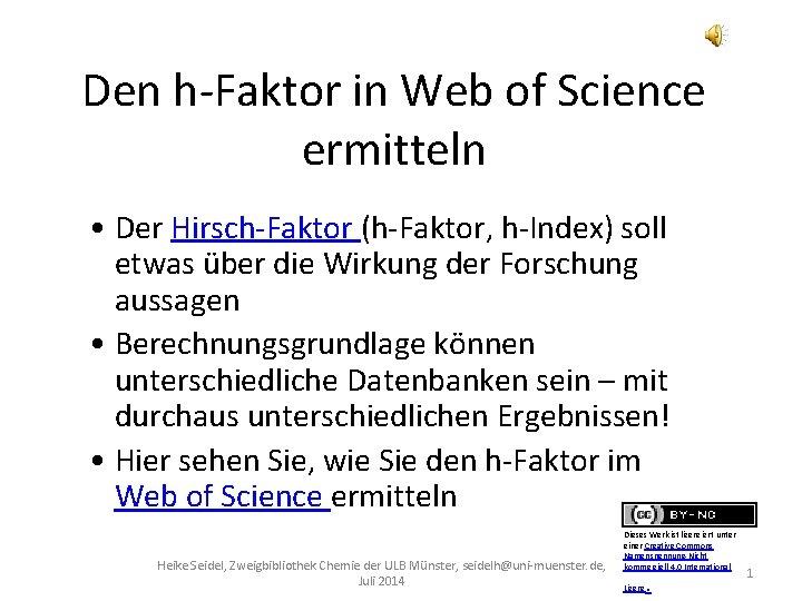 Den h-Faktor in Web of Science ermitteln • Der Hirsch-Faktor (h-Faktor, h-Index) soll etwas