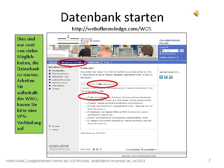 Datenbank starten http: //webofknowledge. com/WOS Dies sind nur zwei von vielen Möglichkeiten, die Datenbank