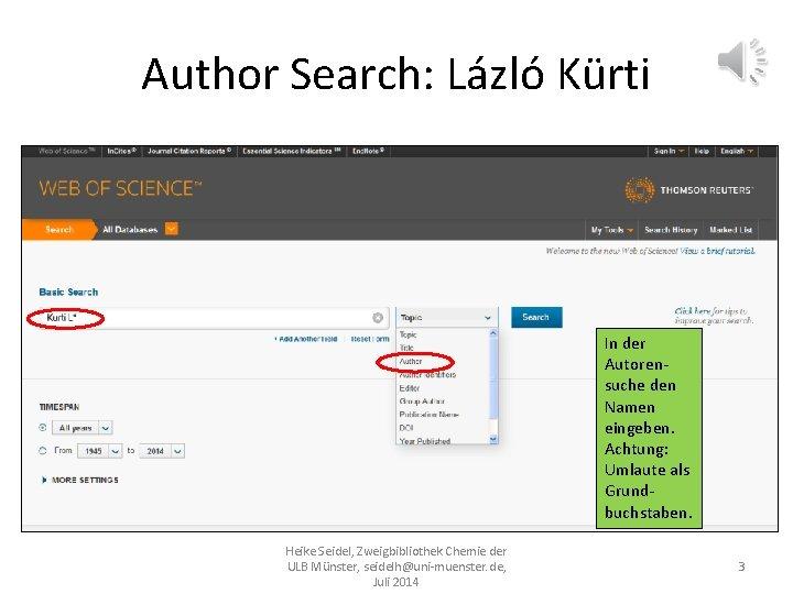 Author Search: Lázló Kürti In der Autorensuche den Namen eingeben. Achtung: Umlaute als Grundbuchstaben.