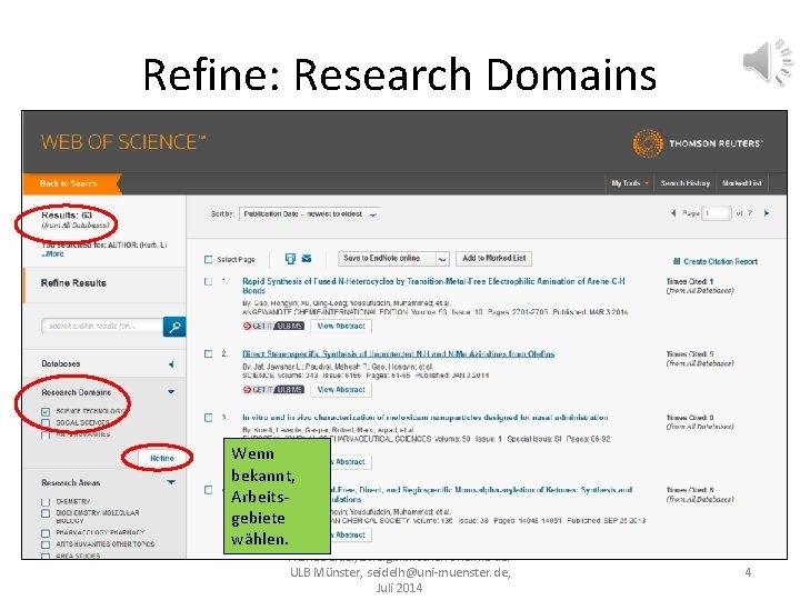 Refine: Research Domains Wenn bekannt, Arbeitsgebiete wählen. Heike Seidel, Zweigbibliothek Chemie der ULB Münster,