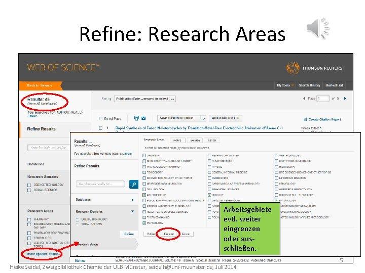 Refine: Research Areas Arbeitsgebiete evtl. weiter eingrenzen oder ausschließen. Heike Seidel, Zweigbibliothek Chemie der