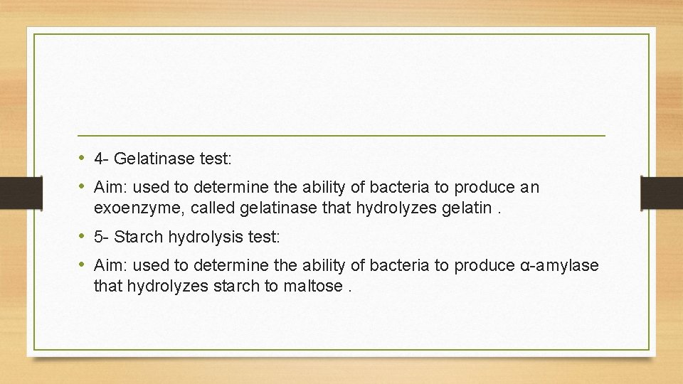 • 4 - Gelatinase test: • Aim: used to determine the ability of
