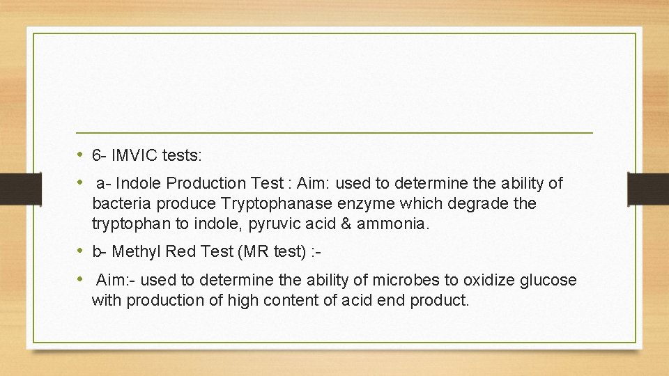 • 6 - IMVIC tests: • a- Indole Production Test : Aim: used