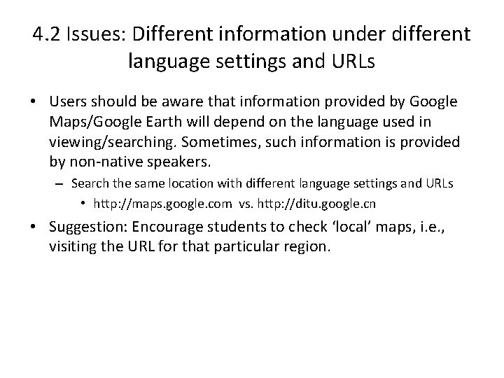 4. 2 Issues: Different information under different language settings and URLs • Users should