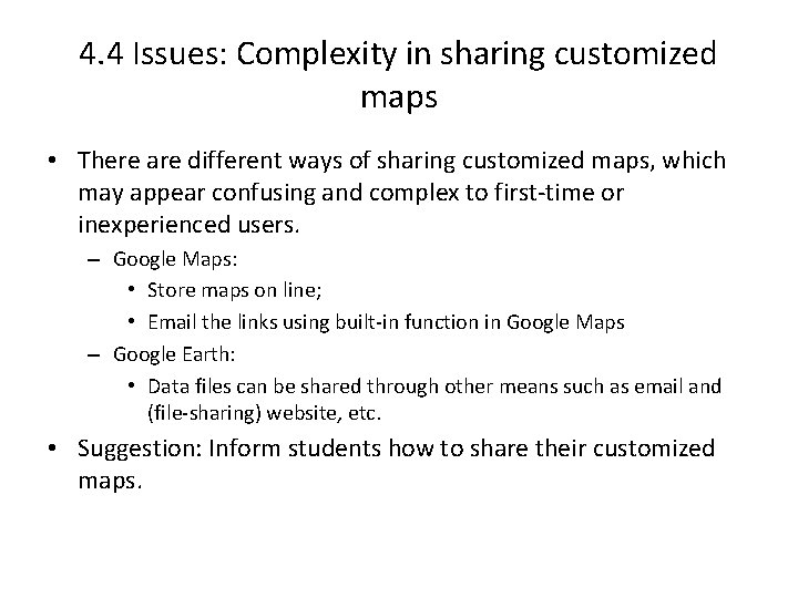 4. 4 Issues: Complexity in sharing customized maps • There are different ways of