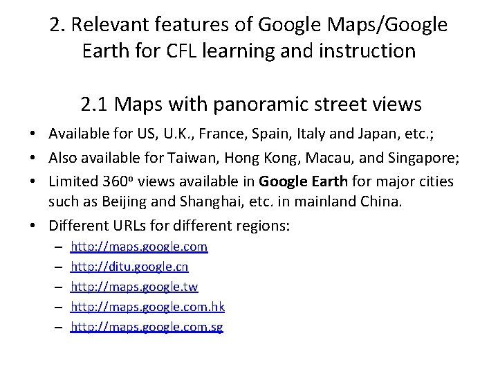 2. Relevant features of Google Maps/Google Earth for CFL learning and instruction 2. 1