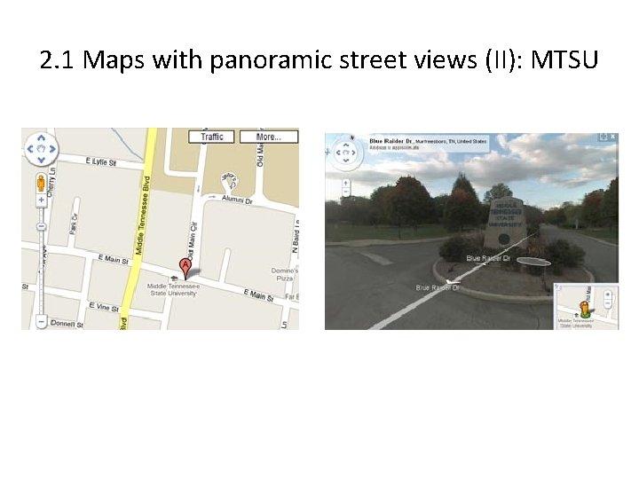 2. 1 Maps with panoramic street views (II): MTSU