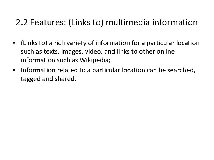 2. 2 Features: (Links to) multimedia information • (Links to) a rich variety of