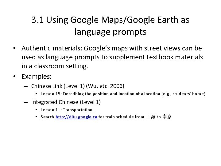 3. 1 Using Google Maps/Google Earth as language prompts • Authentic materials: Google's maps