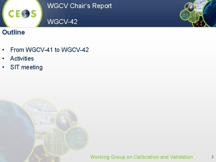 WGCV Chair's Report WGCV-42 Outline • From WGCV-41 to WGCV-42 • Activities • SIT