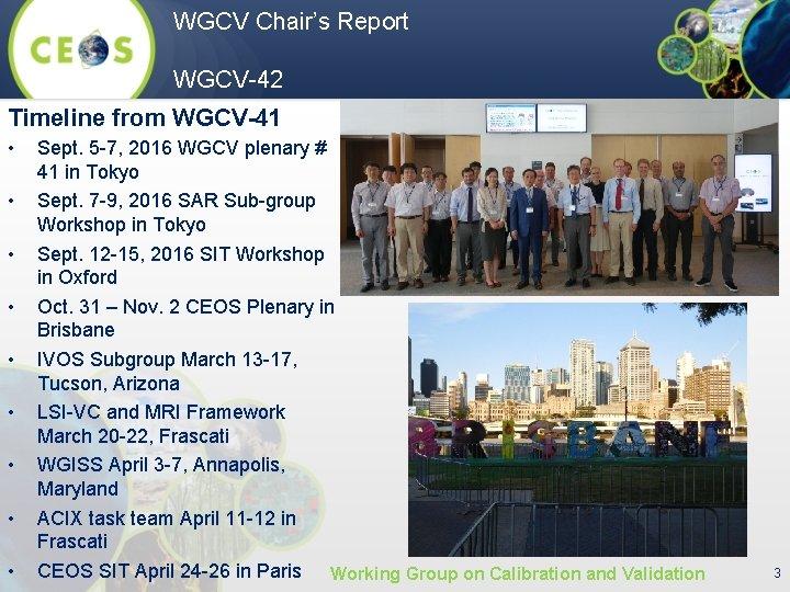 WGCV Chair's Report WGCV-42 Timeline from WGCV-41 • • • Sept. 5 -7, 2016