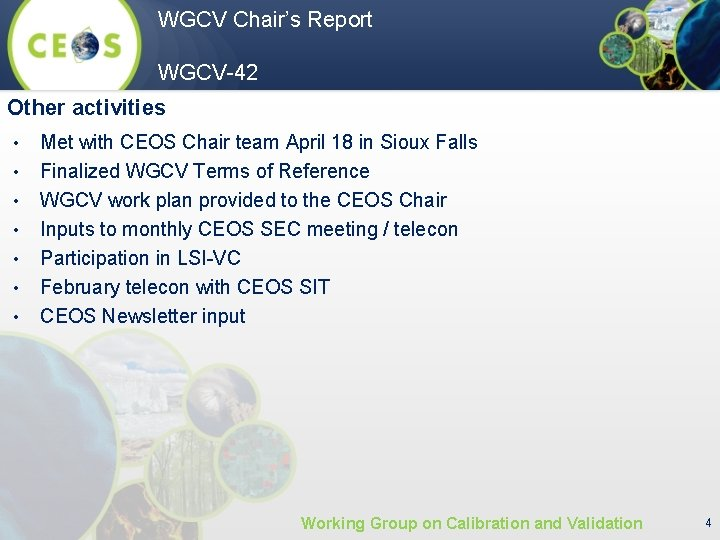 WGCV Chair's Report WGCV-42 Other activities • • Met with CEOS Chair team April