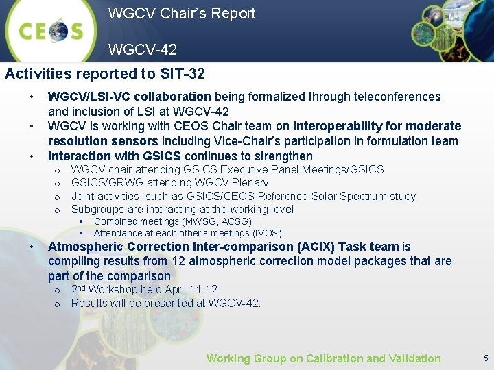 WGCV Chair's Report WGCV-42 Activities reported to SIT-32 • • • WGCV/LSI-VC collaboration being
