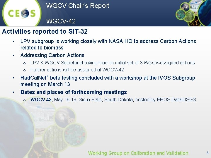 WGCV Chair's Report WGCV-42 Activities reported to SIT-32 • • LPV subgroup is working