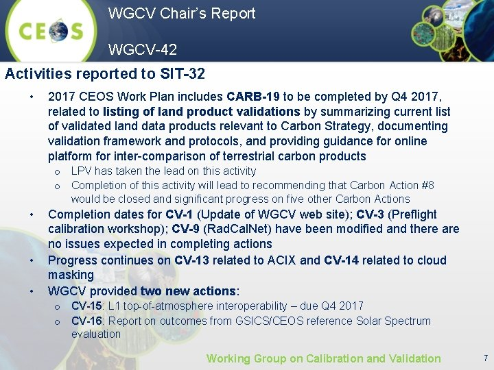 WGCV Chair's Report WGCV-42 Activities reported to SIT-32 • 2017 CEOS Work Plan includes
