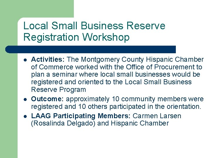 Local Small Business Reserve Registration Workshop l l l Activities: The Montgomery County Hispanic
