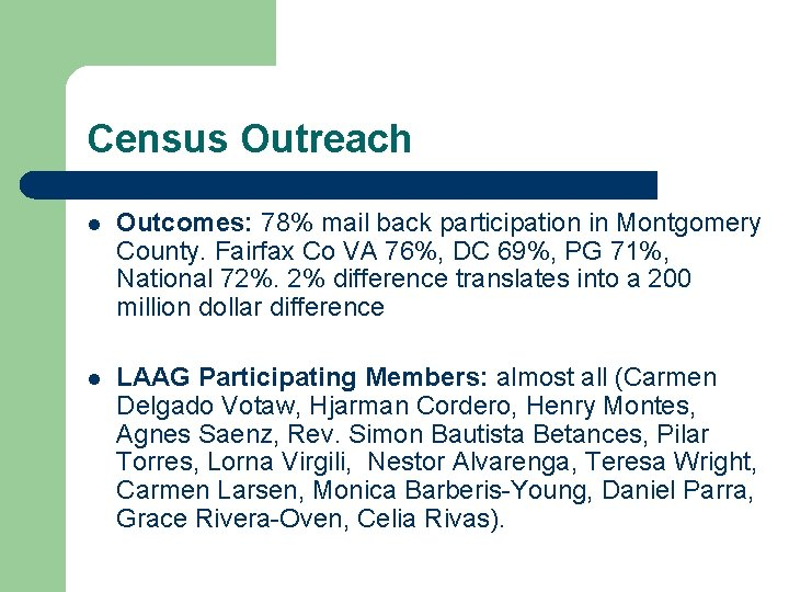 Census Outreach l Outcomes: 78% mail back participation in Montgomery County. Fairfax Co VA
