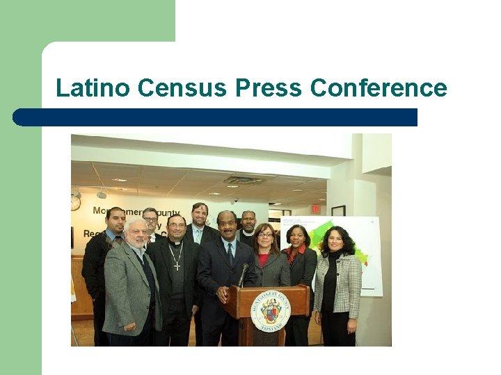 Latino Census Press Conference