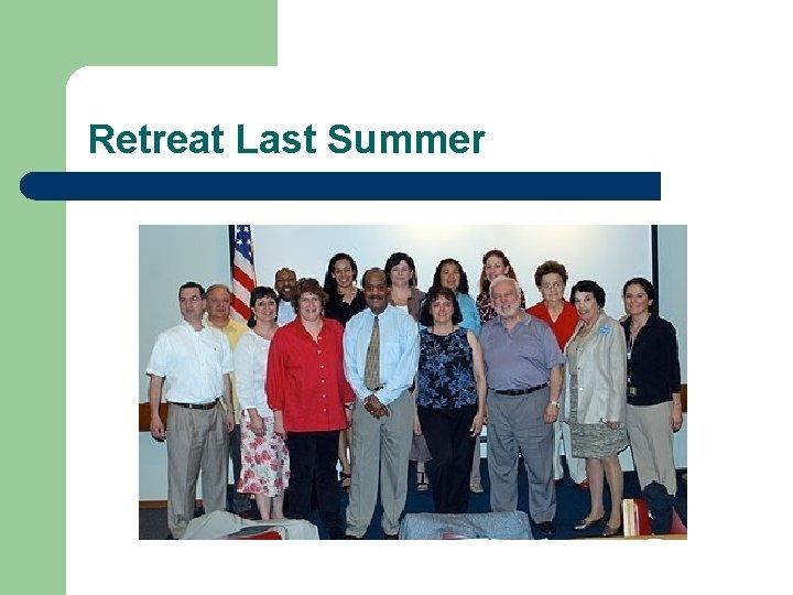 Retreat Last Summer
