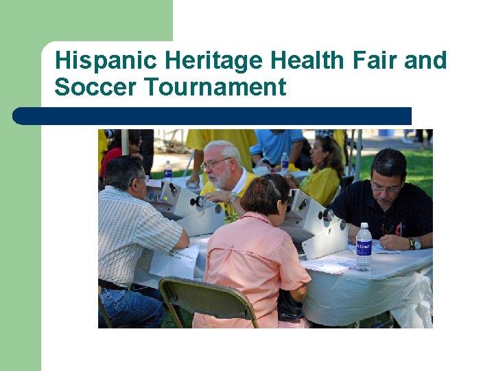 Hispanic Heritage Health Fair and Soccer Tournament