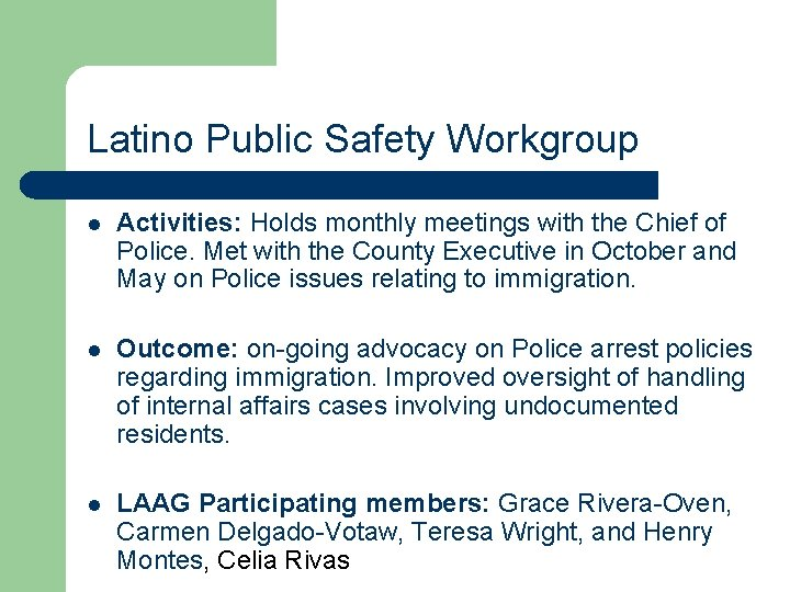 Latino Public Safety Workgroup l Activities: Holds monthly meetings with the Chief of Police.