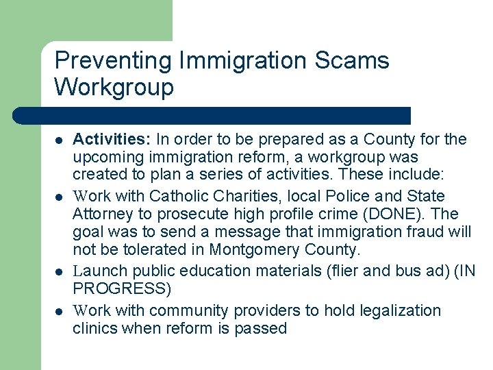 Preventing Immigration Scams Workgroup l l Activities: In order to be prepared as a