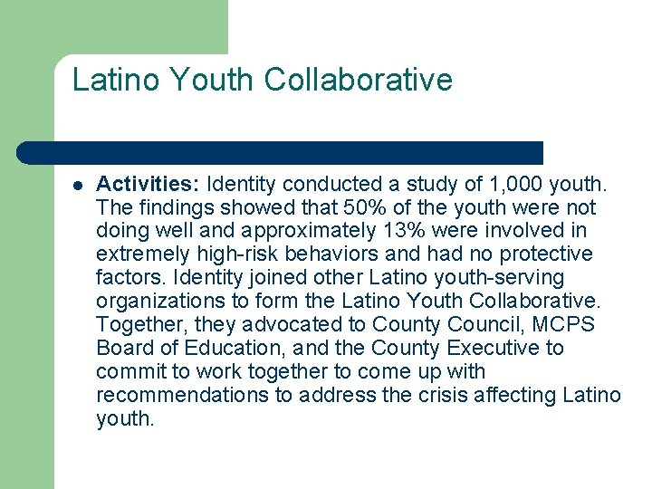 Latino Youth Collaborative l Activities: Identity conducted a study of 1, 000 youth. The