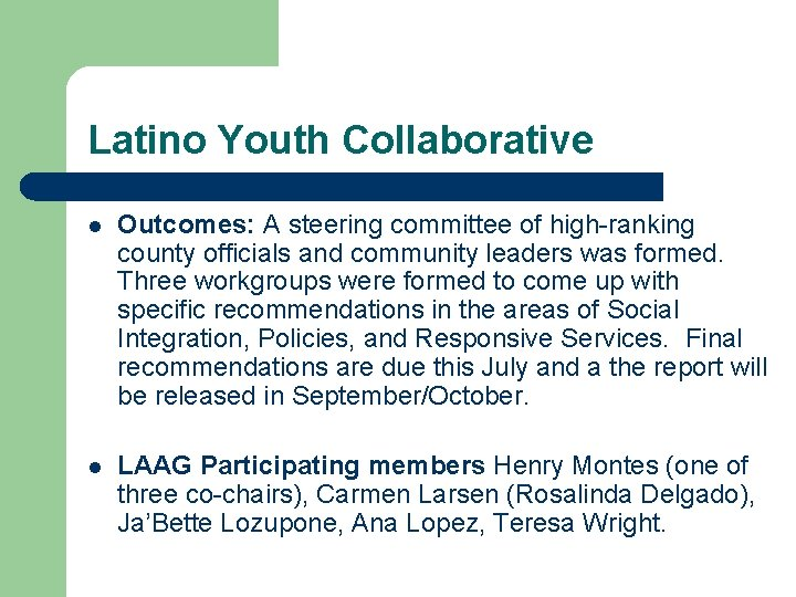 Latino Youth Collaborative l Outcomes: A steering committee of high-ranking county officials and community