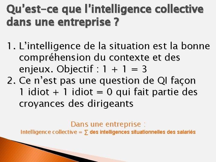 Qu'est-ce que l'intelligence collective dans une entreprise ? 1. L'intelligence de la situation est