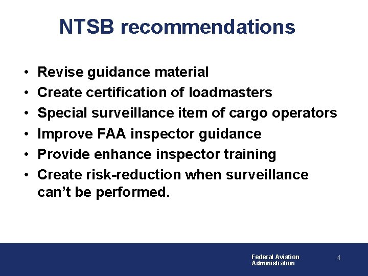 NTSB recommendations • • • Revise guidance material Create certification of loadmasters Special surveillance