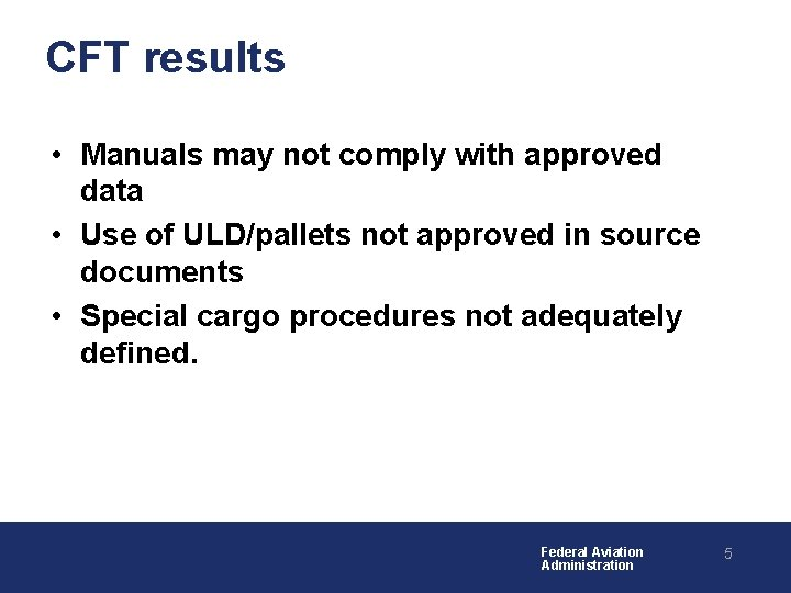 CFT results • Manuals may not comply with approved data • Use of ULD/pallets