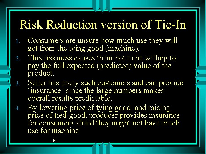 Risk Reduction version of Tie-In 1. 2. 3. 4. Consumers are unsure how much