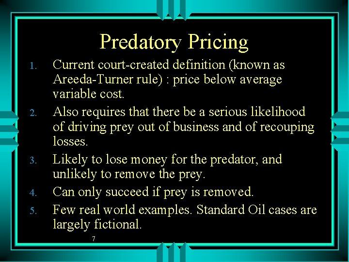 Predatory Pricing 1. 2. 3. 4. 5. Current court-created definition (known as Areeda-Turner rule)