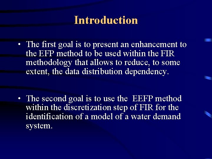 Introduction • The first goal is to present an enhancement to the EFP method