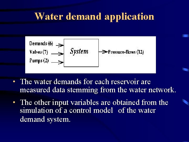 Water demand application • The water demands for each reservoir are measured data stemming