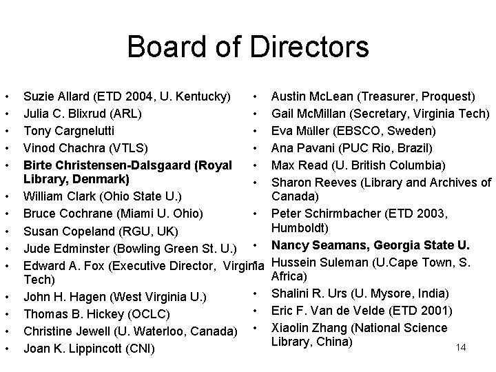 Board of Directors • • • • Suzie Allard (ETD 2004, U. Kentucky) •
