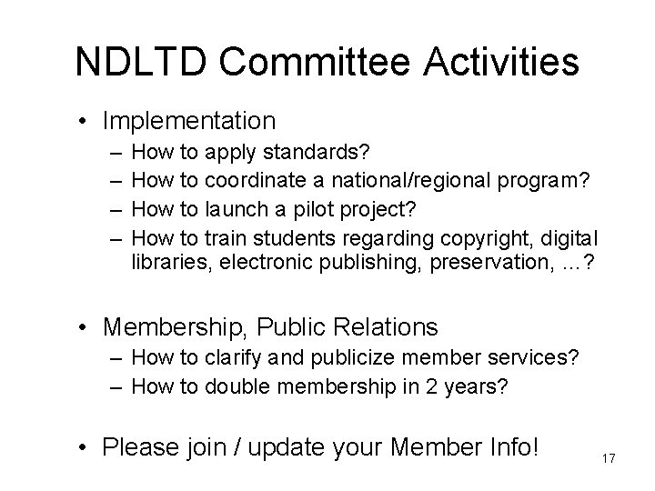 NDLTD Committee Activities • Implementation – – How to apply standards? How to coordinate