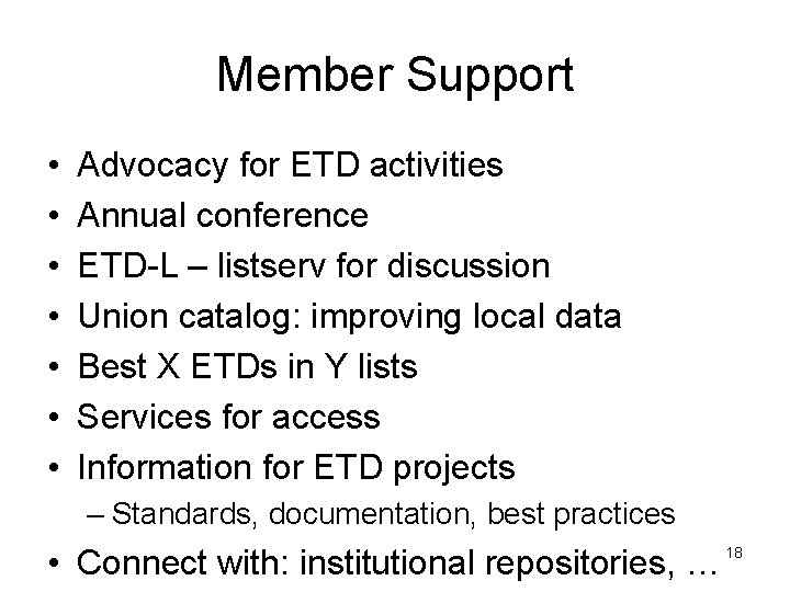 Member Support • • Advocacy for ETD activities Annual conference ETD-L – listserv for