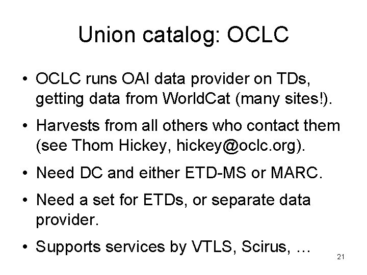 Union catalog: OCLC • OCLC runs OAI data provider on TDs, getting data from