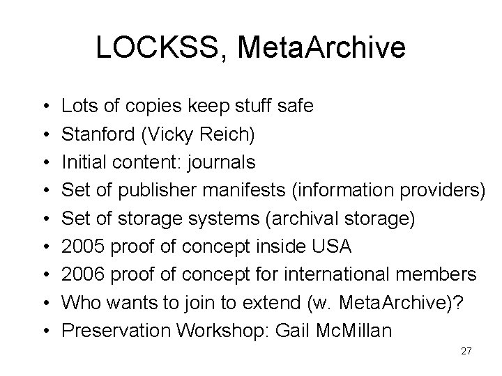 LOCKSS, Meta. Archive • • • Lots of copies keep stuff safe Stanford (Vicky