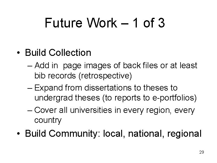 Future Work – 1 of 3 • Build Collection – Add in page images