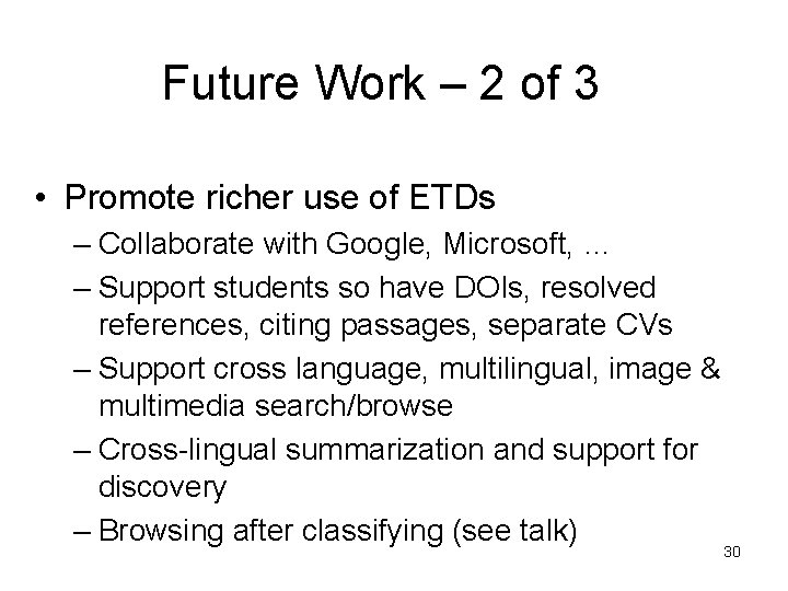 Future Work – 2 of 3 • Promote richer use of ETDs – Collaborate