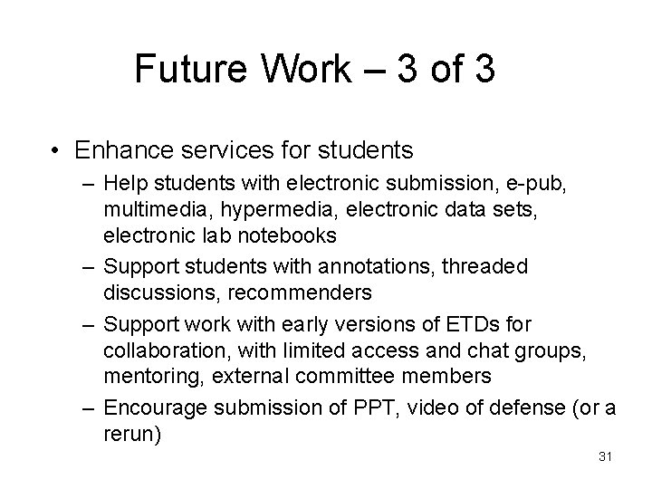 Future Work – 3 of 3 • Enhance services for students – Help students
